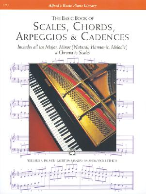 Basic Book of Scales, Chords, Arpeggios and Cadences By Manus, Morton