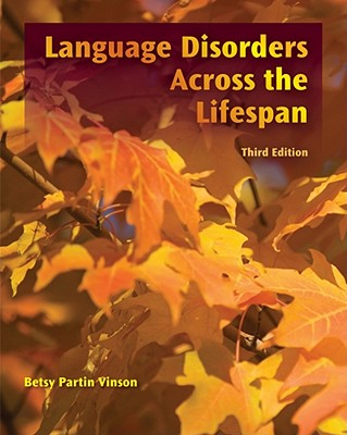 Language Disorders Across the Life Span By Vinson, Betsy P.
